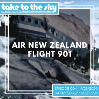 Episode 4: Air New Zealand Flight 901
