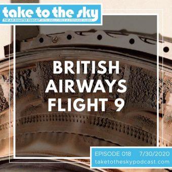Episode 18: British Airways Flight 9