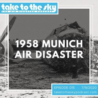 Episode 15: The 1958 Munich Air Disaster