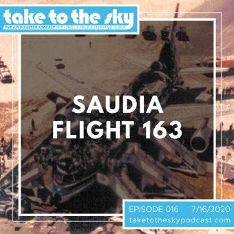 Episode 16: Saudia Flight 163
