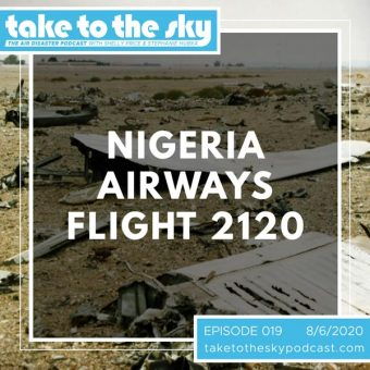 Episode 19: Nigeria Airways Flight 2120