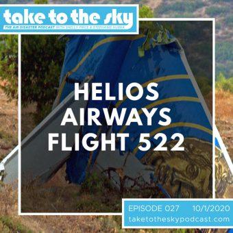 Episode 27: Helios Airways Flight 522
