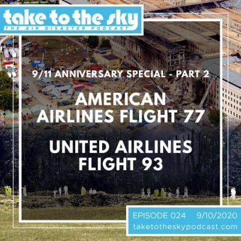 Episode 24: 9/11 Anniversary Special Part 2 – American Airlines Flight 77 & United Airlines Flight 93