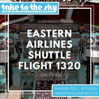 Episode 25: Eastern Airlines Shuttle Flight 1320