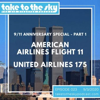 Episode 23: 9/11 Anniversary Special Part 1 – American Airlines Flight 11 & United Airlines 175