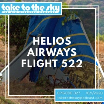 Episode 27: Helios Airways Flight 522
