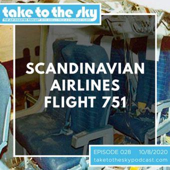 Episode 28: Scandinavian Airways Flight 751