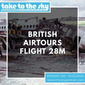 Episode 30: British Airtours Flight 28M