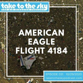 Episode 31: American Eagle Flight 4184