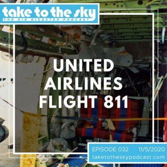 Episode 32: United Airlines Flight 811