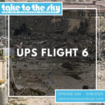 Episode 34: UPS Flight 6