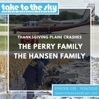 Episode 35: Thanksgiving Plane Crashes – The Perry Family and Hansen Family