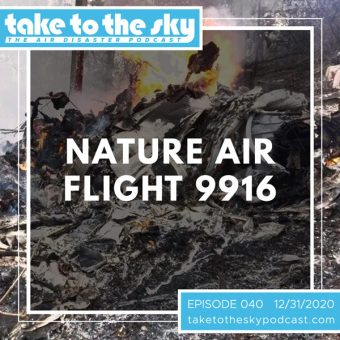 Episode 40: Nature Air Flight 9916