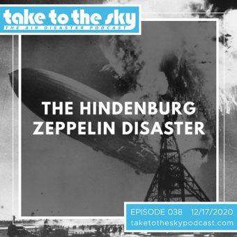 Episode 38: The Hindenburg