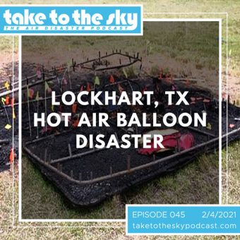 Episode 45: Lockhart, TX Hot Air Balloon Disaster