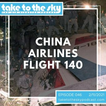 Episode 46: China Airlines Flight 140