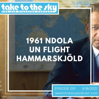 Episode 51: 1961 Ndola United Nations Flight Hammarskjöld
