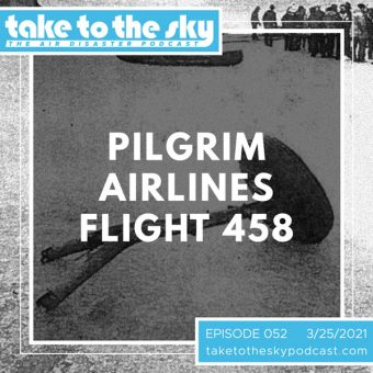 Episode 52: Pilgrim Airlines Flight 458