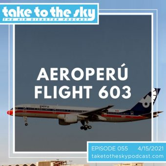 Episode 55: Aeroperú Flight 603