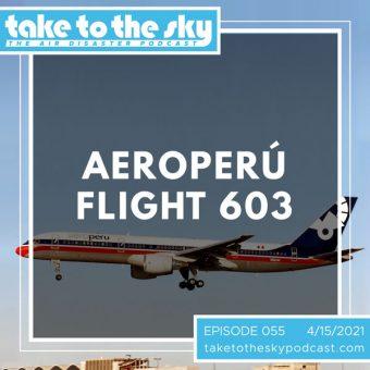 Episode 55: Aeroperú Flight 603