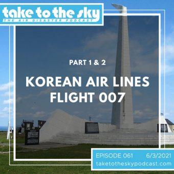 Episode 61: Korean Air Lines Flight 007