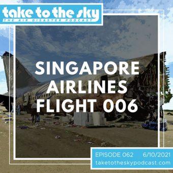 Episode 62: Singapore Airlines Flight 006