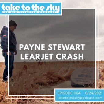 Episode 64: Payne Stewart Plane Crash