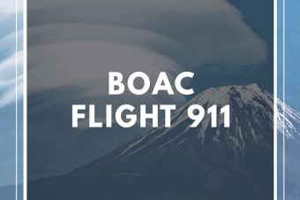 Episode 65: British Overseas Airways Corporation (BOAC) Flight 911