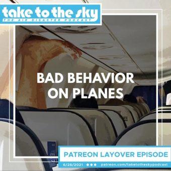 Layover Episode: Bad Behavior on Planes
