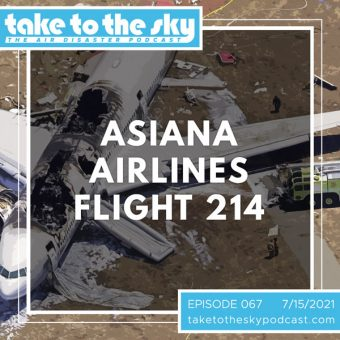 Episode 67: Asiana Airlines Flight 214