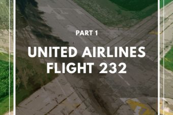 Episode 68: United Airlines Flight 232 Part 1