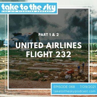 Episode 68: United Airlines Flight 232 Part 1 & 2
