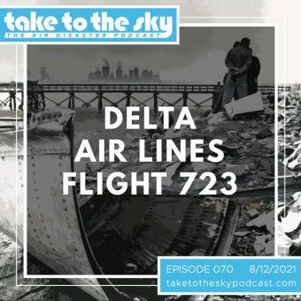 Episode 70: Delta Air Lines Flight 723