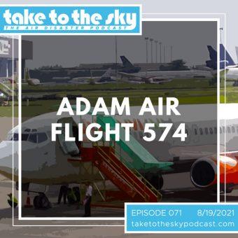 Episode 71: Adam Air Flight 574