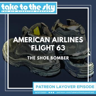 Layover Episode: American Airlines Flight 63: The Shoe Bomber