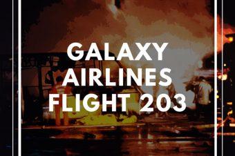 Episode 78: Galaxy Airlines Flight 203